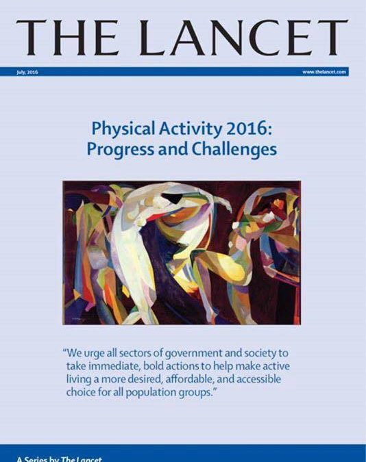 The Lancet – Physical Activity 2016: Progress and Challenges.